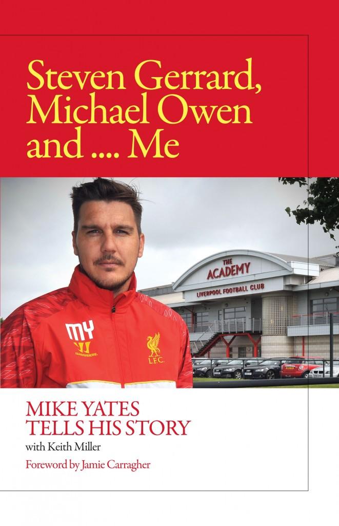 "Mike Yates - ""Steven Gerrard, Michael Owen and... Me"""