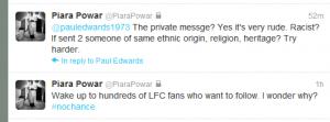 "@PiaraPowar says ""no chance"" he'll let LFC fans follow his tweets"